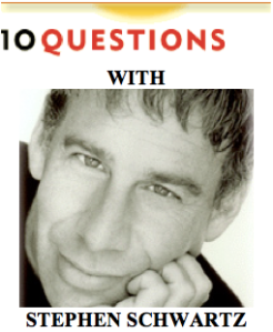 10 Questions with Stephen Schwartz