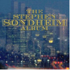 The Stephen Sondheim Album draft 1
