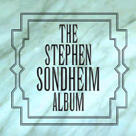The Stephen Sondheim Album draft 4