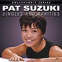 Pat Suzuki Singles and Rarities